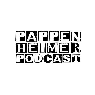 Fabzine Podcast Pappenheimer