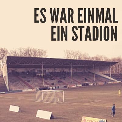 es war einmal ein stadion